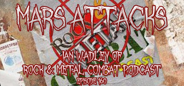 Ian Wadley Of Rock & Metal Combat Podcast