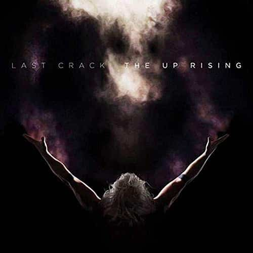 Last Crack The Up Rising