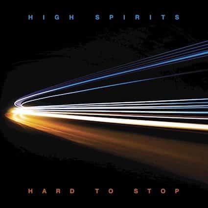 High Spirits Hard To Stop