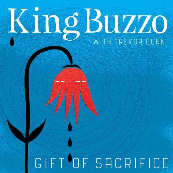 King Buzzo Gift Of Sacrifice