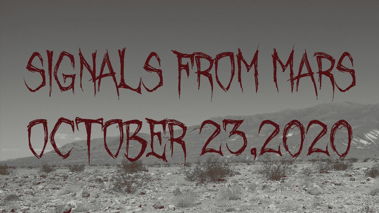 Signals From Mars October 23, 2020