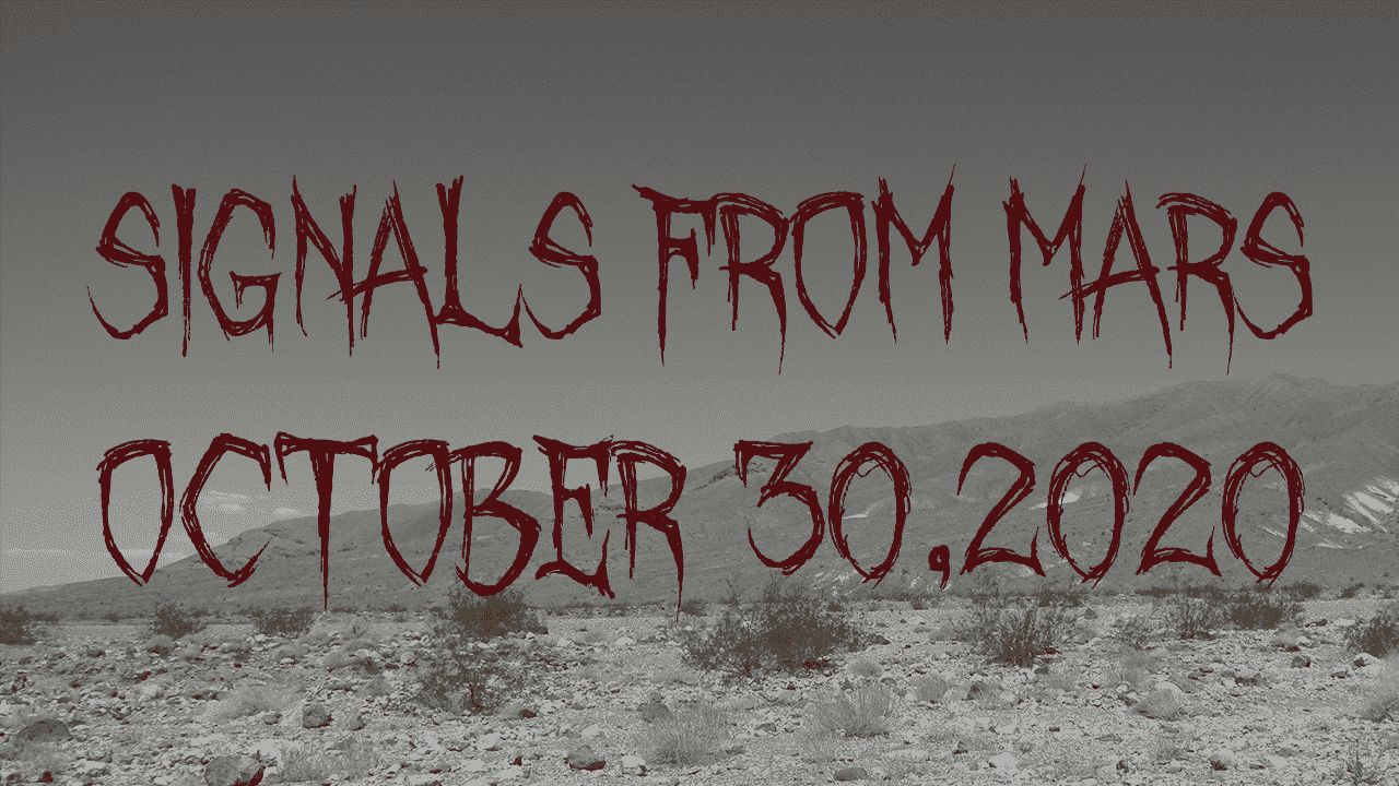 Signals From Mars October 30th 2020