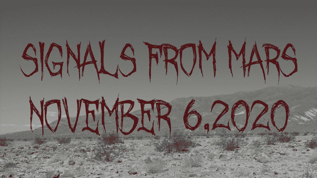 Signals From Mars November 6, 2020