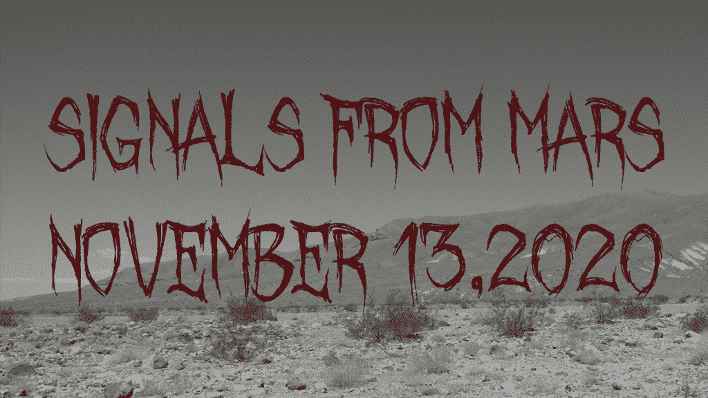 Signals From Mars November 13, 2020