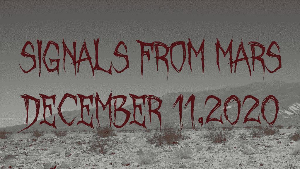 Signals From Mars December 11th, 2020