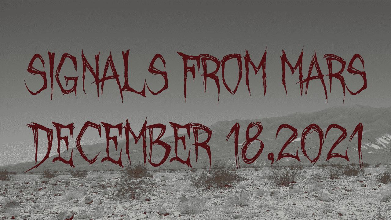 Signals From Mars December 18th, 2020