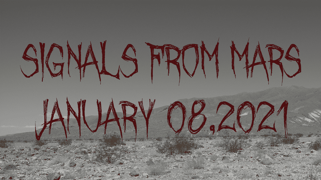Signals From Mars January 8th, 2021