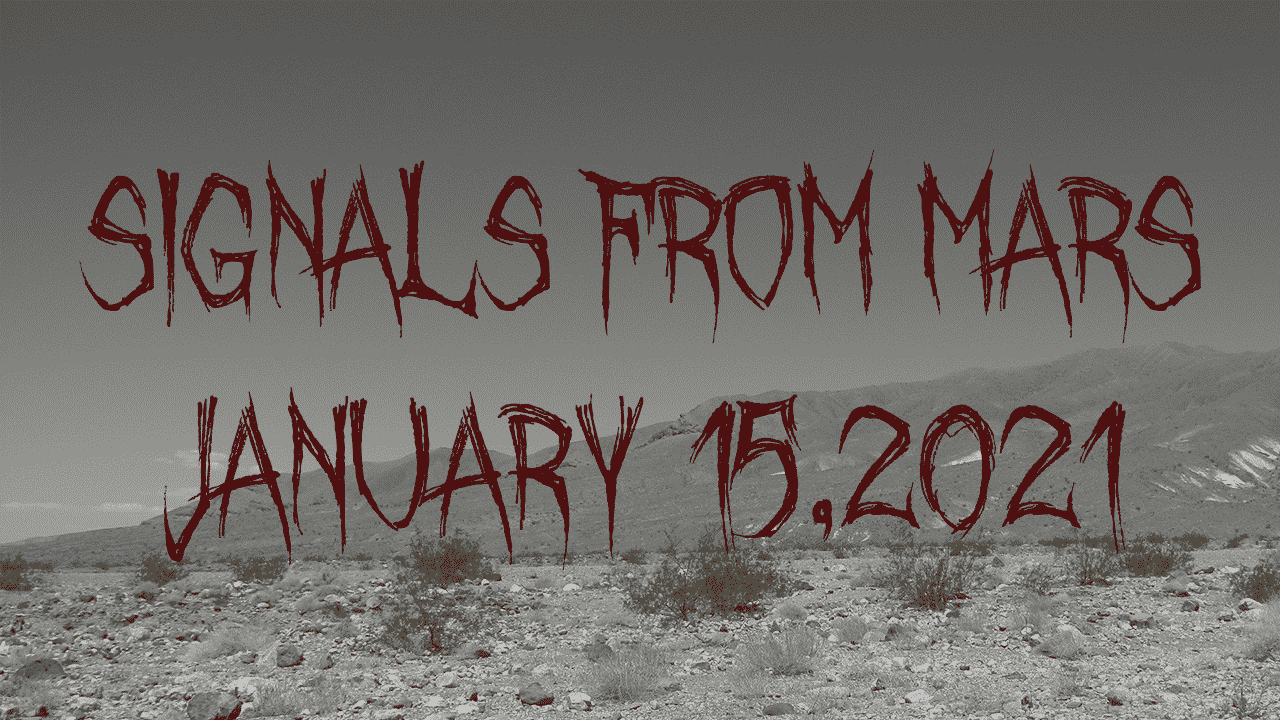 Signals From Mars January 15, 2021