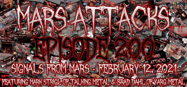 Mars Attacks Podcast Episode 200 Mark Strigl Talking Metal Yarg Metal