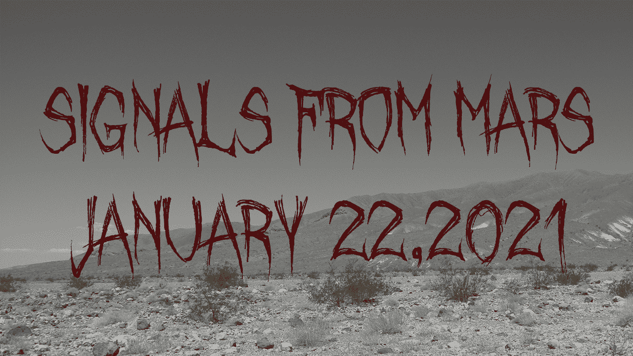 Signals From Mars January 22, 2021