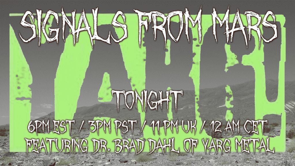 Yarg Metal Mars Attacks Podcast Signals From Mars April 23, 2021