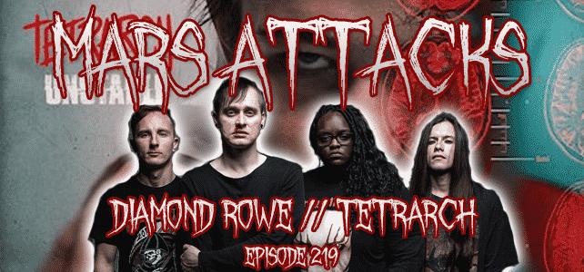 Diamond Rowe Tetrarch Mars Attacks Podcast