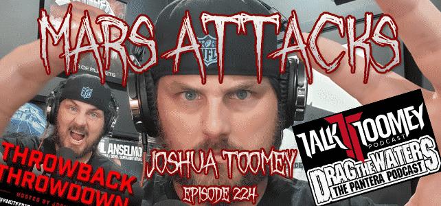 Joshua Toomey Mars Attack Podcast Episode 224