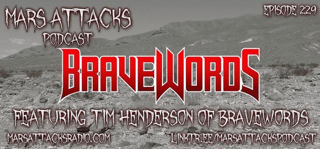 "Bravewords ""Metal"" Tim Henderson Mars Attacks Podcast"