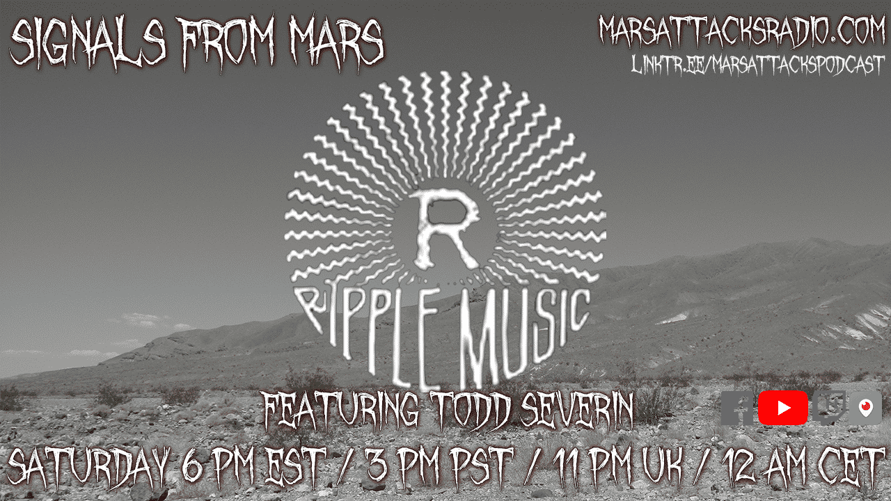 Signals From Mars June 26, 2021 Todd Severin Ripple Music