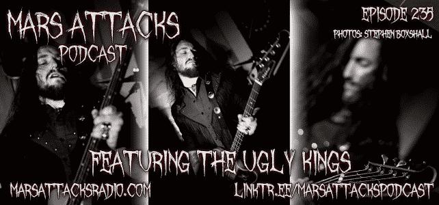 Nick Dumont The Ugly Kings Strange, Strange Times Mars Attacks Podcast Episode 235