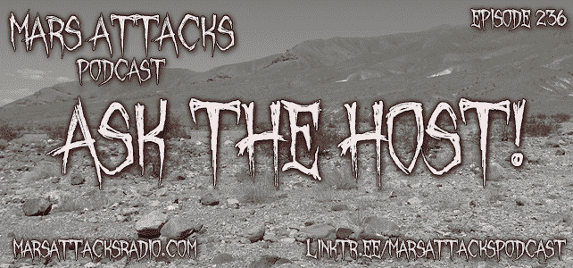 Ask The Host Mars Attacks Podcast Episode 236