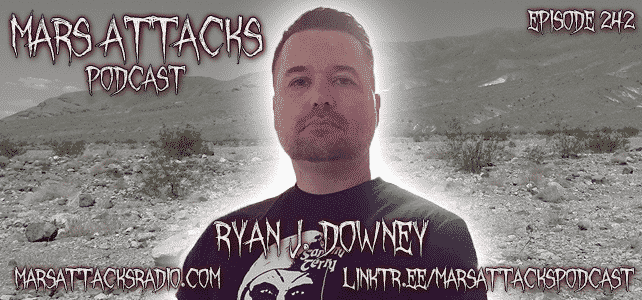 Ryan J. Downey Mars Attacks Podcast Episode 242